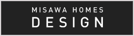 MISAWA HOMES DESIGN